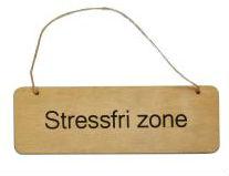 Skilt - Stress Fri Zone